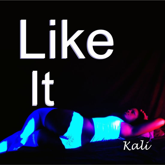 Like It by Kali